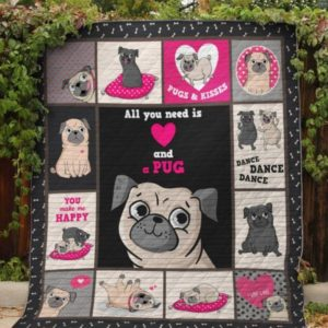 All You Need Is Love And A Pug Quilt Blanket Great Customized Blanket Gifts For Birthday Christmas Thanksgiving