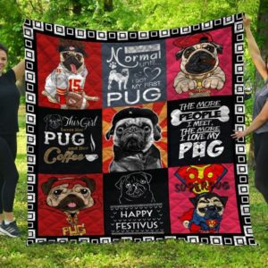 I Was Normal Until I Got My First Pug Quilt Blanket Great Customized Blanket Gifts For Birthday Christmas Thanksgiving