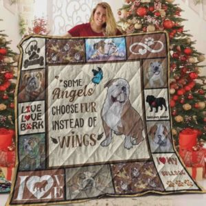 Bulldog Some Angels Choose Fur Instead Of Wings Quilt Blanket Great Customized Blanket Gifts For Birthday Christmas Thanksgiving