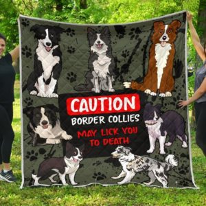 Caution Border Collies May Lick You To Death Quilt Blanket Great Customized Blanket Gifts For Birthday Christmas Thanksgiving
