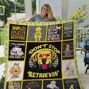 Golden Retriever Don't Stop Retrieving Quilt Blanket Great Customized Blanket Gifts For Birthday Christmas Thanksgiving