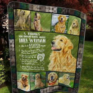 Golden Retriever Five Things You Should Know About This Woman Quilt Blanket Great Customized Blanket Gifts For Birthday Christmas Thanksgiving