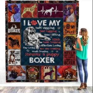 Boxer I Love My Butt Wiggling Forever A Puppy Quilt Blanket Great Customized Blanket Gifts For Birthday Christmas Thanksgiving