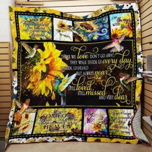 Hummingbird Sunflower Those We Love Don't Go Away They Walk Beside Us Everyday Quilt Blanket Great Customized Blanket Gifts For Birthday Christmas Thanksgiving