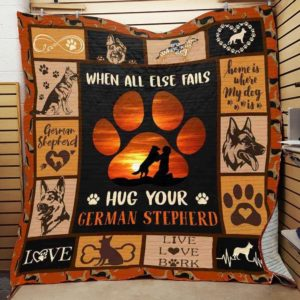When All Else Fails Hug Your German Stepherd Quilt Blanket Great Customized Blanket Gifts For Birthday Christmas Thanksgiving