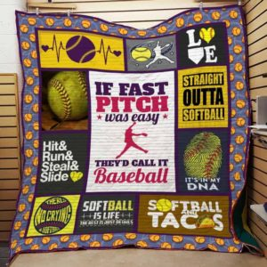Softball If Fast Pitch Was Easy They'd Call It Baseball Quilt Blanket Great Customized Blanket Gifts For Birthday Christmas Thanksgiving