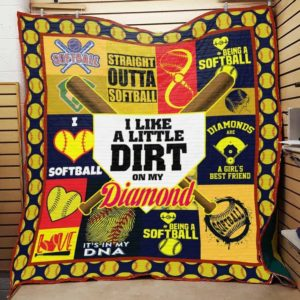 Softball I Like A Little Dirt On My Diamond Quilt Blanket Great Customized Blanket Gifts For Birthday Christmas Thanksgiving