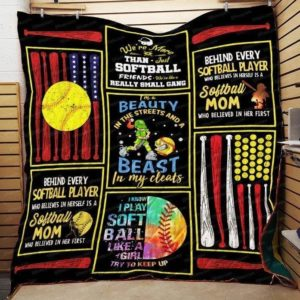 Softball I'm A Beauty In The Streets And A Beast In My Cleats Quilt Blanket Great Customized Blanket Gifts For Birthday Christmas Thanksgiving