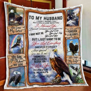 Personalized Eagle Family To My Husband Quilt Blanket From Wife I Didn't Marry You So I Could Live With You Great Customized Blanket Gifts For Birthday Christmas Thanksgiving