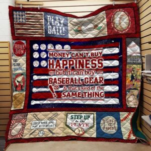 Money Can't Buy Happiness But It Can Buy Baseball Gear And That's Kind Of The Same Thing Quilt Blanket Great Customized Blanket Gifts For Birthday Christmas Thanksgiving