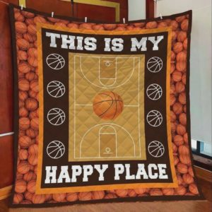 Basketball This Is My Happy Place Quilt Blanket Great Customized Blanket Gifts For Birthday Christmas Thanksgiving