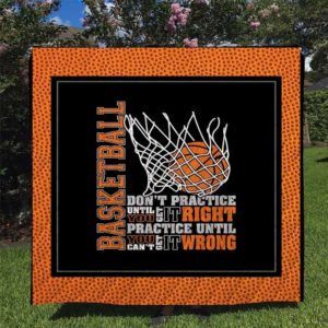 Basketball Practice Untill You Can't Get It Wrong Quilt Blanket Great Customized Blanket Gifts For Birthday Christmas Thanksgiving