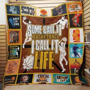 Some Call It Basketball I Call It Life Quilt Blanket Great Customized Blanket Gifts For Birthday Christmas Thanksgiving