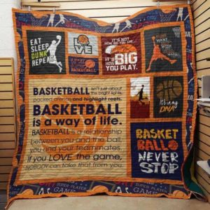 Basketball Is A Way Of Life Quilt Blanket Great Customized Blanket Gifts For Birthday Christmas Thanksgiving