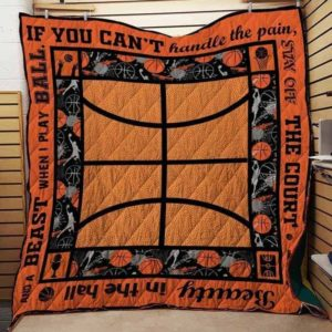 Basketball If You Can't Handle The Pain Stay Off The Court Quilt Blanket Great Customized Blanket Gifts For Birthday Christmas Thanksgiving
