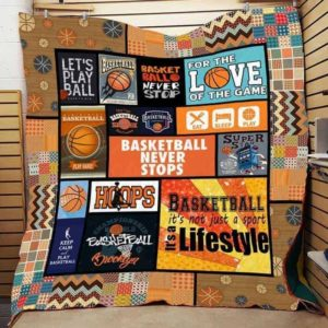 Basketball Is Not Just A Sport It's A Lifestyle Quilt Blanket Great Customized Blanket Gifts For Birthday Christmas Thanksgiving
