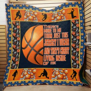 Basketball There's More To Me Than Just This Jersey I Wear And That's Christ Living Inside Of Me Quilt Blanket Great Customized Blanket Gifts For Birthday Christmas Thanksgiving