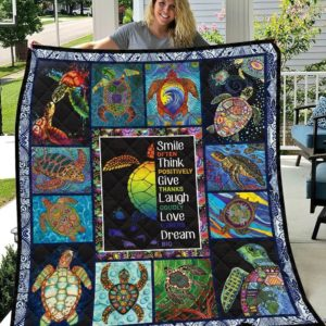 Turtle Smile Often Think Positively Give Thank Laugh Loudly Love Others Dream Big Quilt Blanket Great Customized Blanket Gifts For Birthday Christmas Thanksgiving