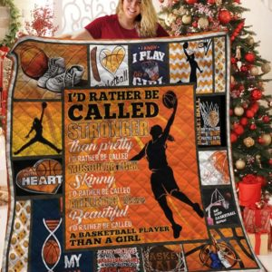 I'd Rather Be Called A Basketball Player Than A Girl Quilt Blanket Great Customized Blanket Gifts For Birthday Christmas Thanksgiving