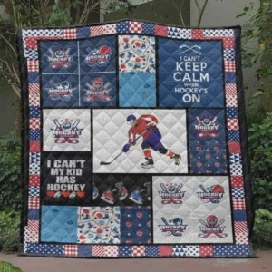 I Can't Keep Calm When Hockey's On Quilt Blanket Great Customized Blanket Gifts For Birthday Christmas Thanksgiving