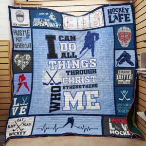 Hockey I Can Do All Things Through Christ Who Strengthens Me Quilt Blanket Great Customized Blanket Gifts For Birthday Christmas Thanksgiving