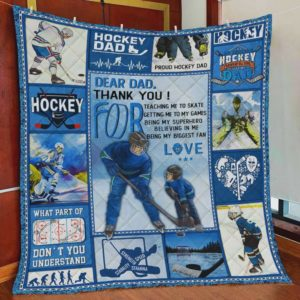 Personalized Hockey To My Dad Quilt Blanket Thank You For Believing In Me And Being My Biggest Fan Great Customized Blanket Gifts For Birthday Christmas Thanksgiving