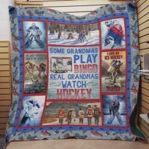 Some Grandmas Play Bingo Real Grandmas Watch Ice Hockey Quilt Blanket Great Customized Blanket Gifts For Birthday Christmas Thanksgiving