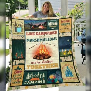 Camping Like Campfires And Marshmallows We're Better Together Quilt Blanket Great Customized Blanket Gifts For Birthday Christmas Thanksgiving