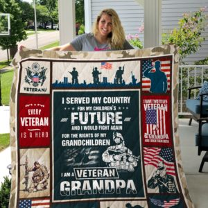 Veteran Grandpa Theme I Served My Country For My Children's Future Quilt Blanket Great Customized Blanket Gifts For Birthday Christmas Thanksgiving