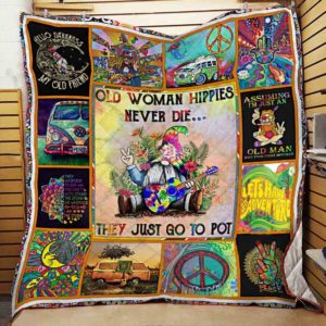 Old Woman Hippie Never Die They Just Go To Pot Quilt Blanket Great Customized Blanket Gifts For Birthday Christmas Thanksgiving