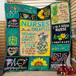 Nurse Are Like Pineapples Tough On The Outside Sweet On The Inside Quilt Blanket Great Customized Blanket Gifts For Birthday Christmas Thanksgiving