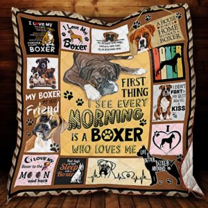 First Thing I See Every Morning Is A Boxer Who Loves Me Quilt Blanket Great Customized Blanket Gifts For Birthday Christmas Thanksgiving