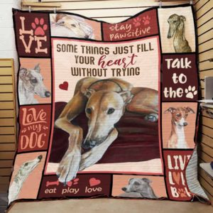 Greyhound Some Things Just Fill Your Heart Without Trying Quilt Blanket Great Customized Blanket Gifts For Birthday Christmas Thanksgiving
