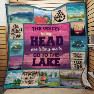 Lake Camp The Voices In My Head Are Telling Me To Go To The Lake Quilt Blanket Great Customized Blanket Gifts For Birthday Christmas Thanksgiving