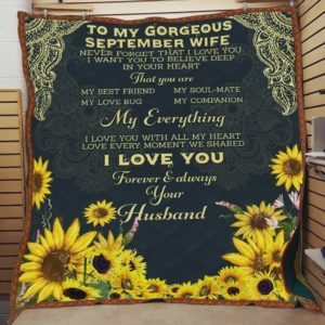 Personalized Sunflower To My Gorgeous September Wife Quilt Blanket From Husband I Want You To Believe Deep In Your Heart Great Customized Blanket Gifts For Birthday Christmas Thanksgiving Perfect Gifts For Mother's Day