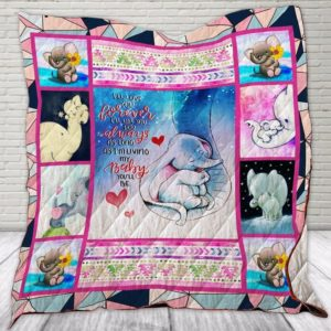 Elephant I'll Love You Forever I'll Like You For Always Quilt Blanket Great Customized Blanket Gifts For Birthday Christmas Thanksgiving
