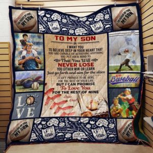 Personalized Baseball To My Son From Dad I Want You To Believe Quilt Blanket Great Customized Gifts For Birthday Christmas Thanksgiving Perfect Gifts For Baseball Lover
