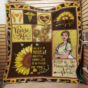 Nurse Sunflower Your Life Is Worth My Time Quilt Blanket Great Customized Gifts For Birthday Christmas Thanksgiving Perfect Gifts For Nurse