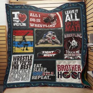 Wrestling Wrestle Like You're The Best Quilt Blanket Great Customized Gifts For Birthday Christmas Thanksgiving Perfect Gifts For Wrestling Lover