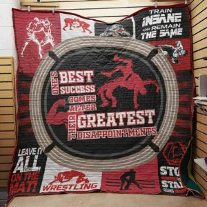 Wrestling One's Best Success Comes After Their Greatest Disappointments Quilt Blanket Great Customized Gifts For Birthday Christmas Thanksgiving Perfect Gifts For Wrestling Lover