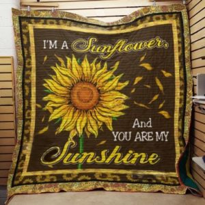 Hippie I'm A Sunflower Quilt Blanket Great Customized Gifts For Birthday Christmas Thanksgiving Perfect Gifts For Sunflower Lover
