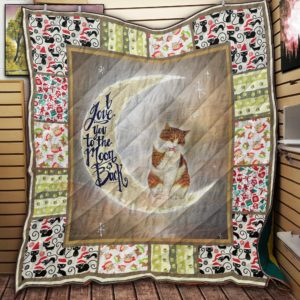 Cat I Love You To The Moon And Back Quilt Blanket Great Customized Blanket Gifts For Birthday Christmas Thanksgiving