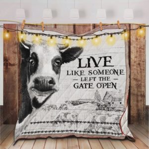 Cows Live Like Someone Left the Gate Open Quilt Blanket Great Customized Blanket Gifts For Birthday Christmas Thanksgiving