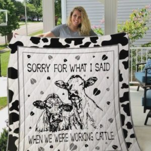 Cow Couple Sorry For What I Said When We Were Working Cattle Quilt Blanket Great Customized Blanket Gifts For Birthday Christmas Thanksgiving
