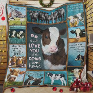 Cows I Will Love You Till The Cows Come Home Quilt Blanket Great Customized Blanket Gifts For Birthday Christmas Thanksgiving