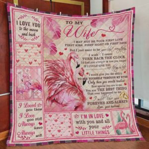 Personalized Flamingo To My Wife Quilt Blanket From Husband I'm In Love With You And All Your Little Things Great Customized Blanket Gifts For Birthday Christmas Thanksgiving Perfect Gifts For Flamingo Lovers
