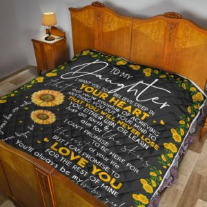 Personalized Sunflower To My Daughter Quilt Blanket I Can Promise To Love You For The Rest Of Mine Great Customized Blanket Gifts For Birthday Christmas Thanksgiving