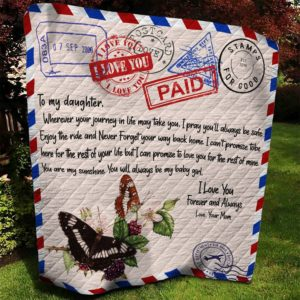 Personalized Butterfly Letter To My Daugter From Mom I Love You Forever Quilt Blanket Great Customized Gifts For Birthday Christmas Thanksgiving