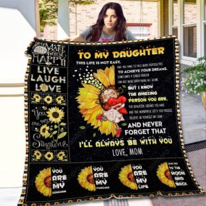 Personalized Baby Sunflowers To My Daughter Quilt Blanket From Mom The Amazing Person You Are You Have To Face Many Difficulties To Achieve Your Dreams Great Customized Blanket Gifts For Birthday Christmas Thanksgiving