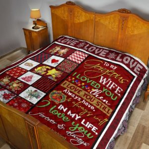 Personalized Christmas To My Gorgeous Wife From Husband I Loved You Then Quilt Great Customized Gifts For Birthday Christmas Thanksgiving Mother's Day